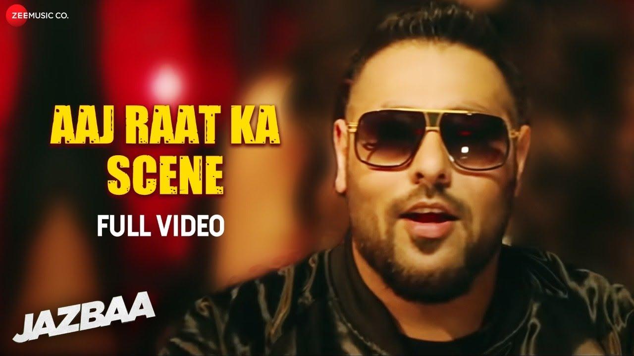 Download Aaj Raat Ka Scene - Full Video   Jazbaa   Badshah & Shraddha Pandit   Diksha Kaushal
