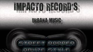QUIERO SENTIR -_ STREET RAPPER & ABUZESTYLE  .FT - [ SENT & YIEIVI ]