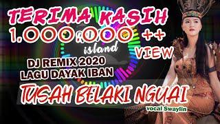 Download Lagu VIRAL!! TUSAH BELAKI NGUAI - remix by RUJAX ISLAND feat. DJ AWM - LAGU DAYAK IBAN (vocal SWAYLIN) mp3