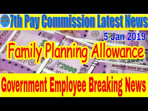 7th Pay commission latest news|family planning allowance for Government Employee|Yahi hai sahi mauka