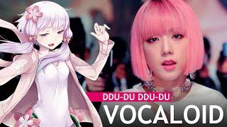 【VOCALOID】BLACKPINK - 뚜두뚜두 (DDU-DU DDU-DU)【+VSQx】