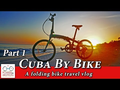 Cuba: Travel with A Folding Bike, Part 1 | Folding Bike Calgary, Alberta, Canada