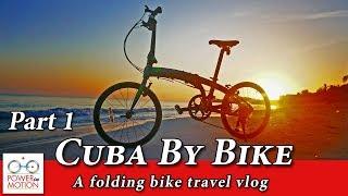 Cuba: Travel with A Folding Bike, Part 1 | Folding Bike Calgary, Alberta, Canada