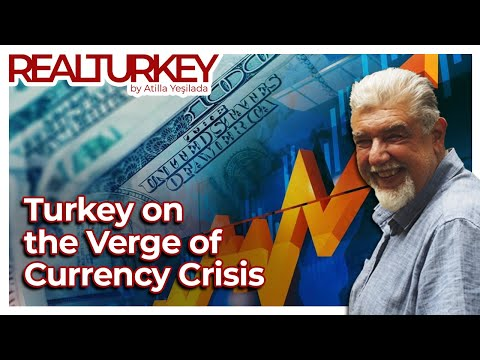 Turkey on the Verge of Currency Crisis   Real Turkey