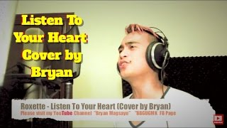 Roxette - Listen To Your Heart (Cover by Bryan AKA Puppyjlo)