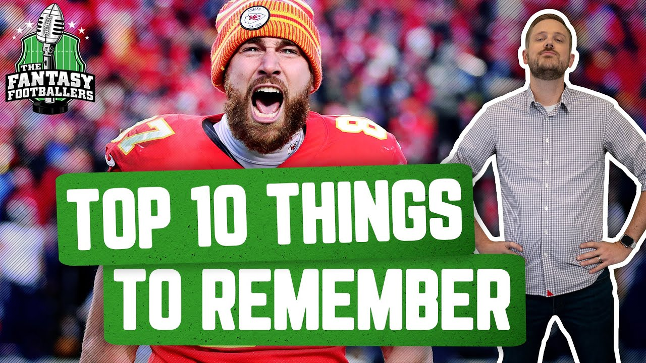 Fantasy Football 2021 - Top 10 Things to Remember - Ep. #1031