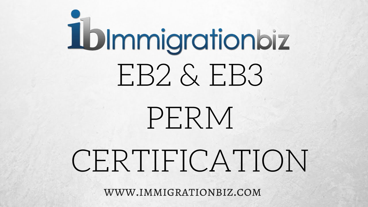 Eb2 Eb3 Green Card Perm Certification Youtube