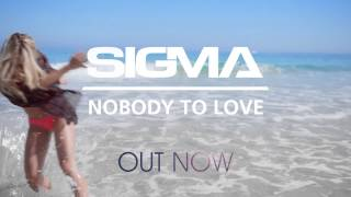 Sigma - Nobody To Love - OUT NOW