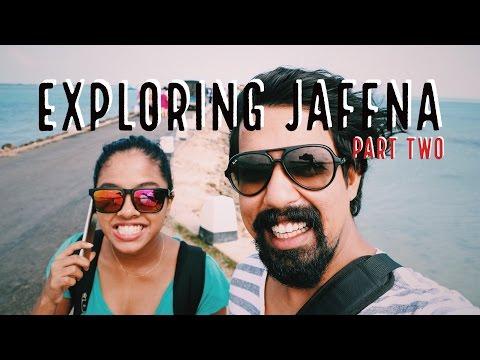EXPLORING JAFFNA (PART TWO)   SRI LANKA   Long Weekend VLOG #06