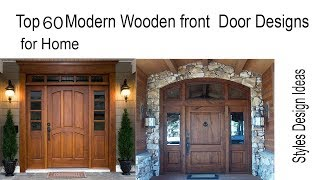 Top 60 Modern Wooden front  Door Designs for Home  & Part1