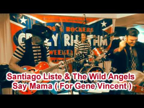 Santiago Liste & The Wild Angels -  Say mama