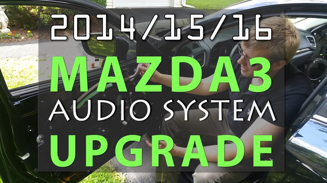 2015 Mazda 3 Jl Audio System Upgrade Full Tutorial Youtube Crossover To Speaker Wiring Harness Diagram