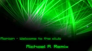 Manian Welcome To The Club Michael A Remix