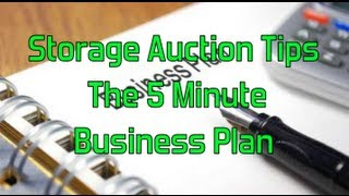 """storage Auction Tips"" ""  The 5 Minute Business Plan ""  "" Glendon007"