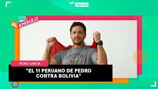El 11 de Pedro García para jugar en Bolivia | *EL 11 PERUANO* en AL ÁNGULO
