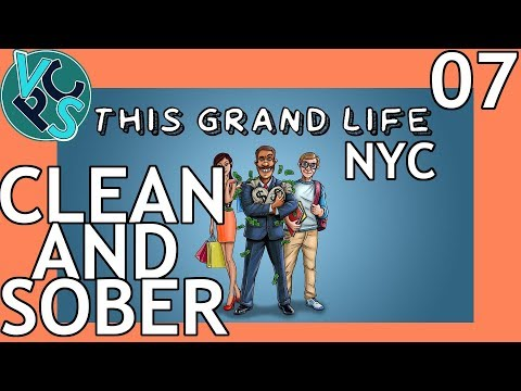 This Grand Life EP07 - Clean and Sober – New York City! Adult Life Simulator Gameplay