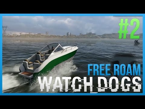 WATCH DOGS Free Roam Gameplay #2 - I'M ON A BOAT (WatchDogs Single Player Free Roam) [PC 1080p]