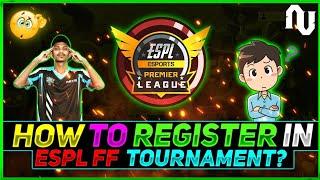 How Register In ESPL/ITL Free Fire Tournament? Prizepool ₹25 Lakh | Au Esportz