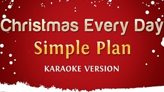 Simple Plan - Christmas Every Day (Karaoke Version)
