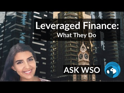 LevFin or Leveraged Finance Group: What They Do At An Investment Bank?