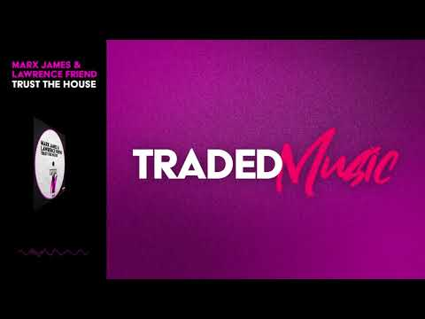 Marx James & Lawrence Friend - Trust The House (Original Mix) [TRADED MUSIC]