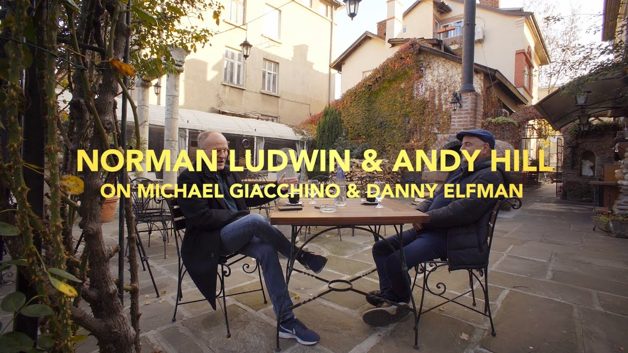 On Michael Giacchino & Danny Elfman | In Conversation: Norman Ludwin & Andy Hill