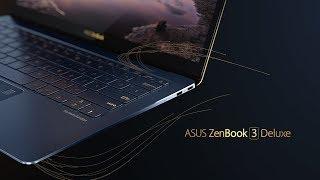 The Worlds Most Prestigious Laptop - ZenBook 3 Deluxe  ASUS