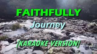 Faithfully - Journey [KARAOKE]