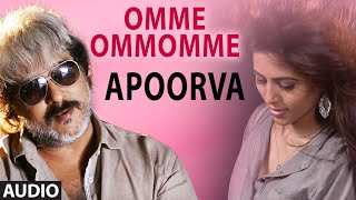 Omme Ommomme Full Audio Song || Apoorva || V. Ravichandran, Apoorva