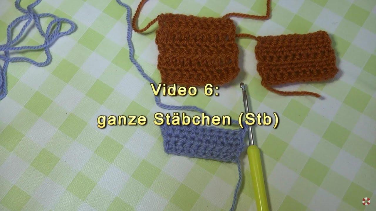 Häkeln Lernen Grundtechniken Video 6 Ganze Stäbchen Youtube