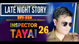 INSPECTOR TAYAI 26  || 5TH DECEMBER 2020 // DIAMOND RADIO LIVE STREAMING
