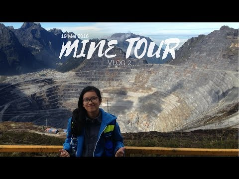MINE TOUR -  PT. FREEPORT INDONESIA [VLOG#2]