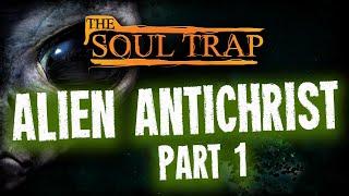 Alien Antichrist - Part 1