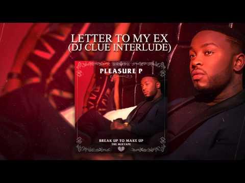 Pleasure P - Letter To My Ex (DJ Clue Interlude) (Audio)