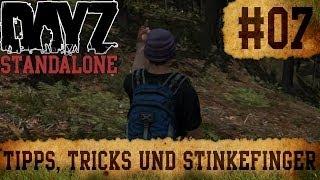 DayZ Standalone - Survivaltagebuch #07 - Tipps, Tricks und Stinkefinger! [German] [HD / 1080p]