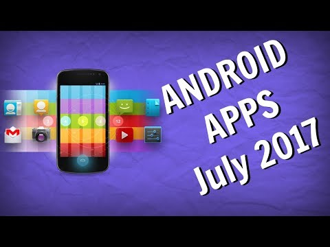 TOP 5 FREE ANDROID APPS - [JULY 2017] 🔥🔥