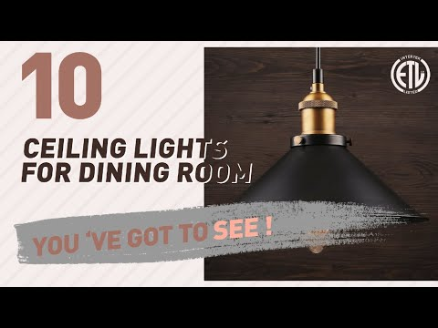 Ceiling Lights For Dining Room // New & Popular 2017