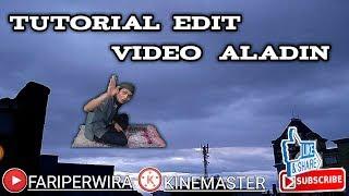 Tutorial edit video Aladin terbang dengan karpet ajaib (aplikasi kinemaster)