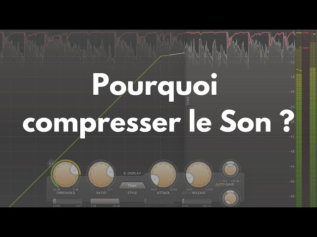 Pourquoi compresser le son ? - [Mixage en Home Studio]