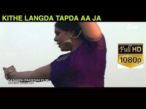 KITHE LANGDA TAPDA AA JA - DASHKRA - HI-TECH PAKISTANI FILM SONGS