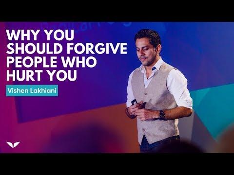 Why You Should Forgive People Who Hurt You   Vishen Lakhiani