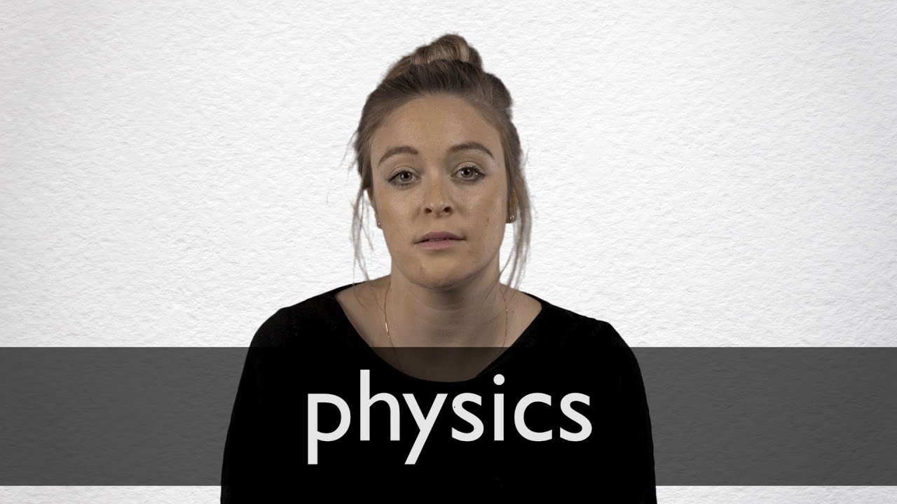 Physics definition and meaning | Collins English Dictionary