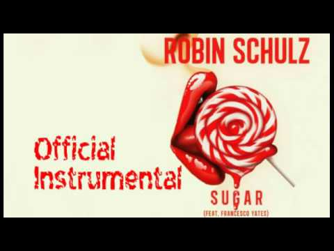 Robin Schulz - Sugar (Official Instrumental)