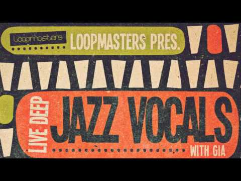 Live Deep Jazz Vocals With Gia - Jazz Vocal Loops & Samples - Loopmasters