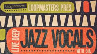 Live Deep Jazz Vocals With Gia - Jazz Vocal Loops Samples - Loopmasters