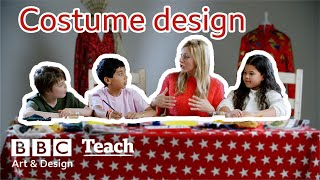 Art and Design KS2 | Costume design | BBC Teach