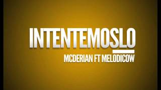 MCDERIAN FT MELODICOW - INTENTEMOSLO
