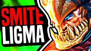LIGMA SMITE