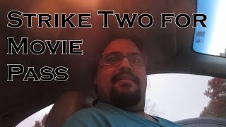 Strike Two for Movie Pass (11/6/18)