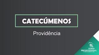 Aula 7 - PROVIDÊNCIA - CATECÚMENOS